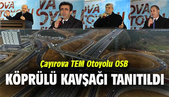 Çayırova TEM Otoyolu OSB Köprülü Kavşağının tanıtımı yapıldı