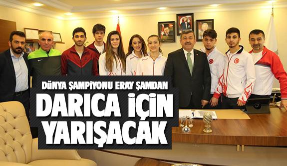 Eray Şamdan Darıca için yarışacak!