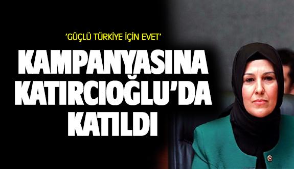 Evet kampanyasına Katırcıoğlu'da katıldı