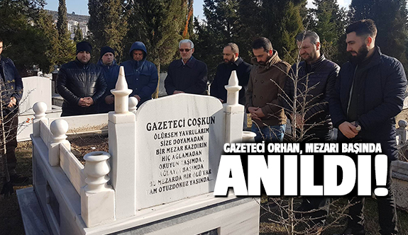 Gazeteciler Coşkun Orhan'ı unutmadı!