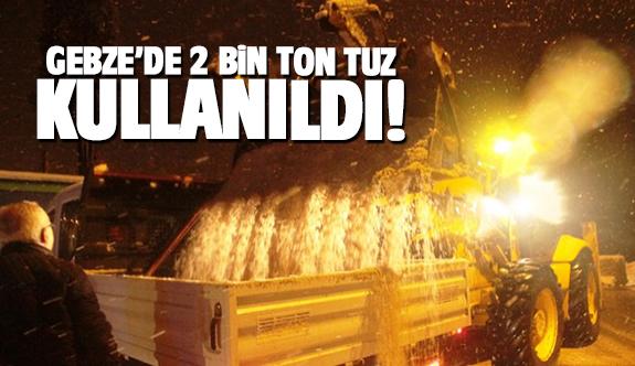Gebze'de 2 bin ton tuz kullanıldı
