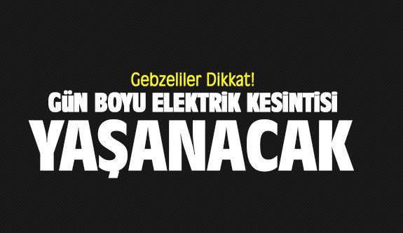 Gün boyu elektrik kesintisi yaşanacak!
