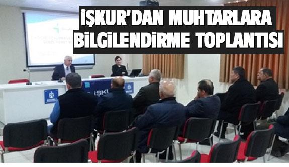 İşkur'dan muhtarlara bilgilendirme toplantısı