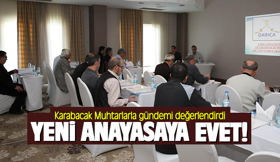 Karabacak; Yeni Anayasaya Evet
