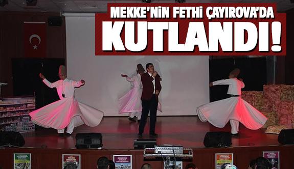 Mekke'nin Fethi Çayırova'da Kutlandı!