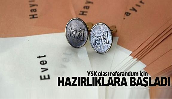 YSK referandum için hazırlıklara başladı