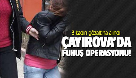 Çayırova'da fuhuş operasyonu