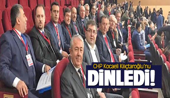 CHP Kocaeli Kılıçtaroğlu'nu dinledi!