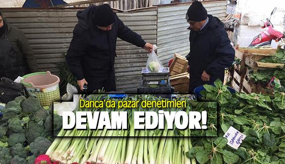 Darıca'da pazar denetimleri devam ediyor