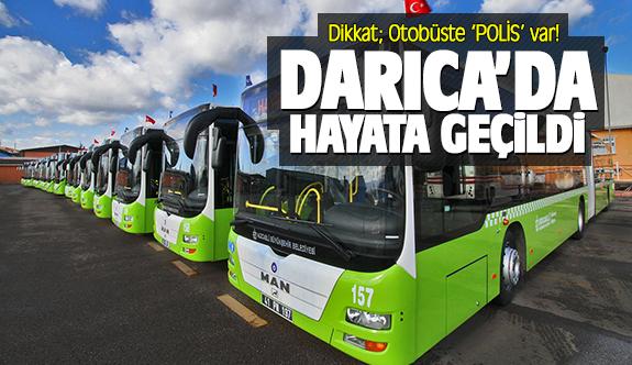 Dikkat; Otobüste 'POLİS' var!