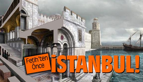"""İstanbul Fetihinden önce """"İstanbul"""""""