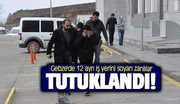Gebze'de 12 ayrı iş yerini soyan zanlılar tutuklandı