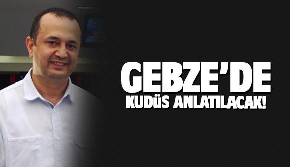 Gebze'de 'Kudüs' anlatılacak