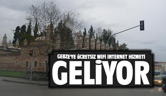 Gebze'ye ücretsiz wifi hizmeti geliyor!