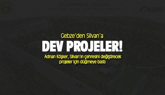 Gebze'den Silvan'a dev projeler