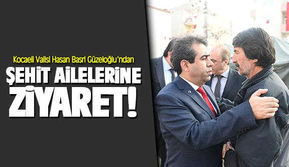Hasan Basri Güzeloğlu'dan Şehit Ailelerine Ziyaret