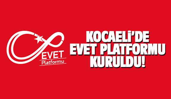 """Kocaeli'de """"Evet Platformu"""" kuruldu"""