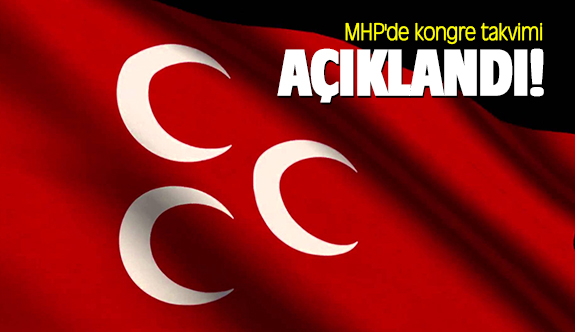 MHP'de kongre takvimi açıklandı