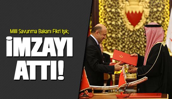 Milli Savunma Bakanı Fikri Işık imzayı attı!