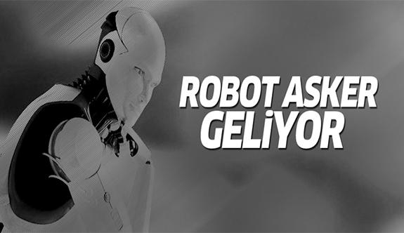 Robot asker geliyor!