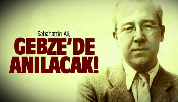 Sabahattin Ali, Gebze'de anılacak!
