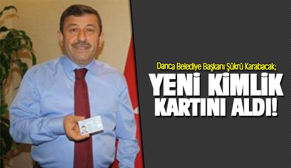 Şükrü Karabacak yeni kimlik kartını aldı