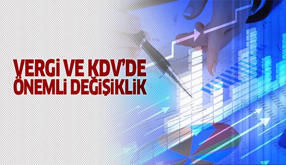 Vergi ve KDV'de önemli değişiklik