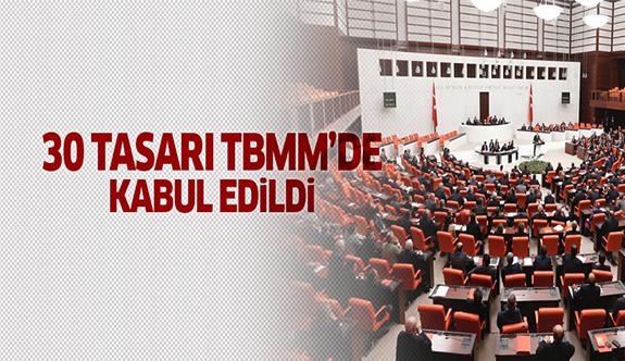30 tasarı Meclis'te kabul edildi