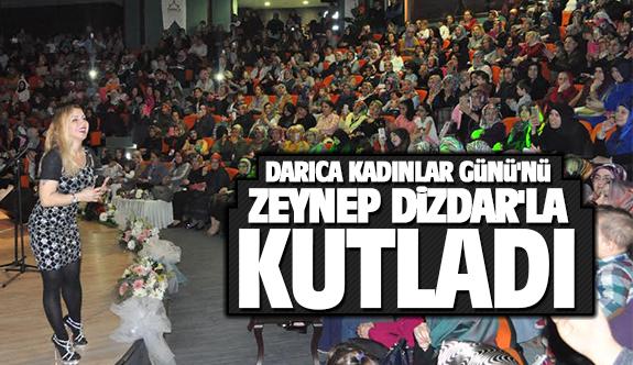 8 Mart Dünya Kadınlar Günü Darıca'da Zeynep Dizdar'la kutlandı!