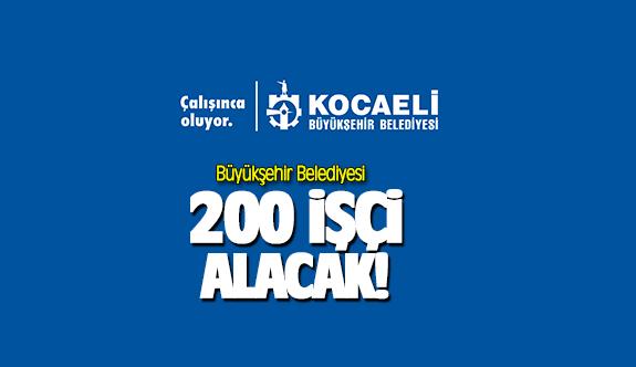 Büyükşehir Belediyesi 200 işçi alacak
