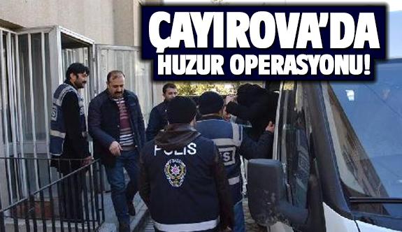 Çayırova'da Huzur Operasyonu