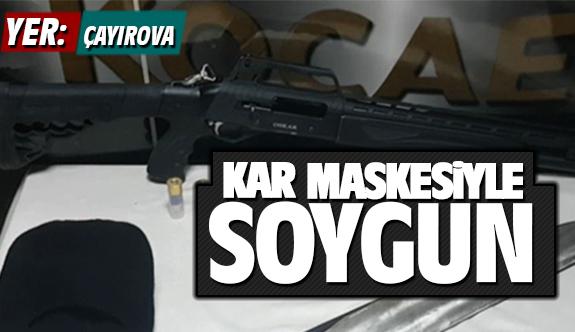 Çayırova'da kar maskesi ile soygun!