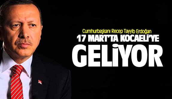 Cumhurbaşkanı Erdoğan 17 Mart'ta ilimize geliyor