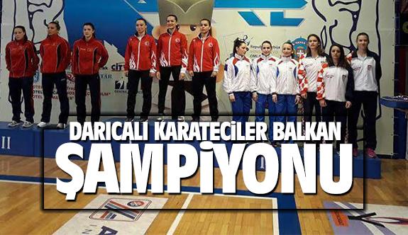 Darıcalı Karateciler Balkan Şampiyonu oldu!