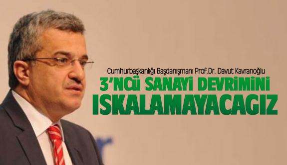 Davut Kavranoğlu; Türkiye daha güçlü bir konumda olacak!