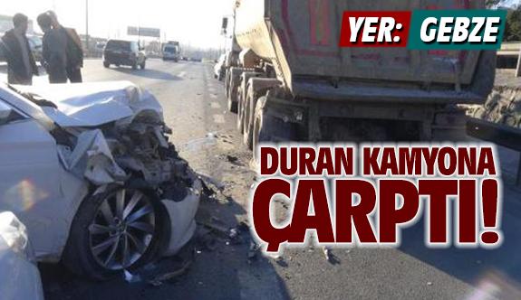 Duran kamyona arkadan çarptı; 1 yaralı