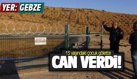Gebze'de 13 yaşındaki çocuk gölette can verdi!