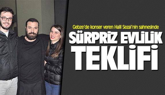 Gebze'de konser veren Halil Sezai'nin sahnesinde sürpriz evlenme teklifi