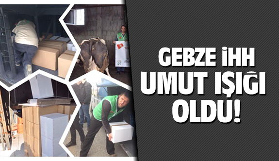Gebze İHH umut ışığı oldu!