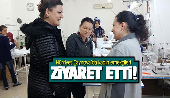 Hürriyet Çayırova'da kadın emekçileri ziyaret etti