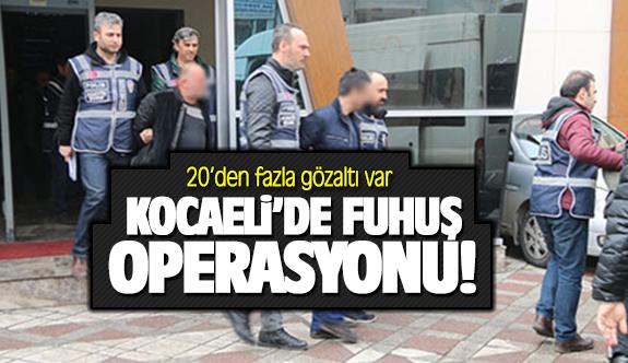 Kocaeli'de fuhuş operasyonu! 20'den fazla gözaltı var