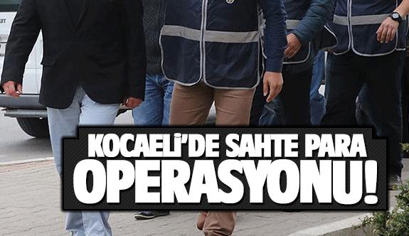 Kocaeli'de sahte para operasyonu