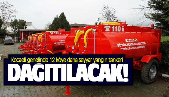 Kocaeli genelinde 12 köye daha seyyar yangın tankeri dağıtılacak