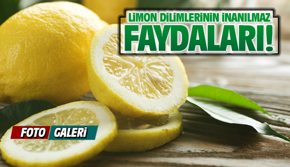 Limon dilimlerinin inanılmaz faydaları