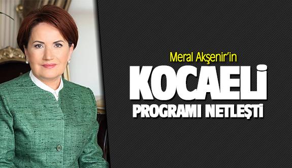 Meral Akşener'in Kocaeli programı netleşti