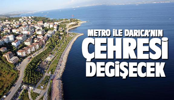 Metro ile Darıca'nın çehresi değişecek!