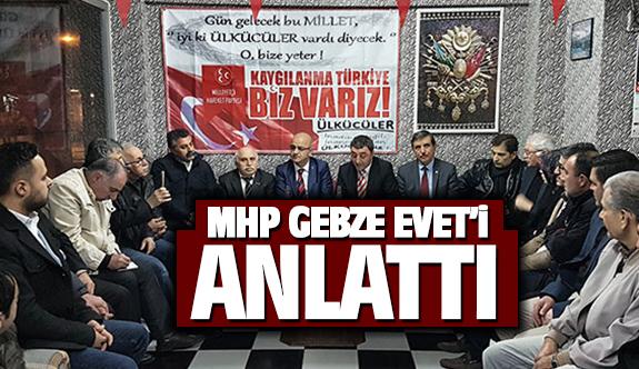 MHP, Gebze'de Evet'i Anlattı