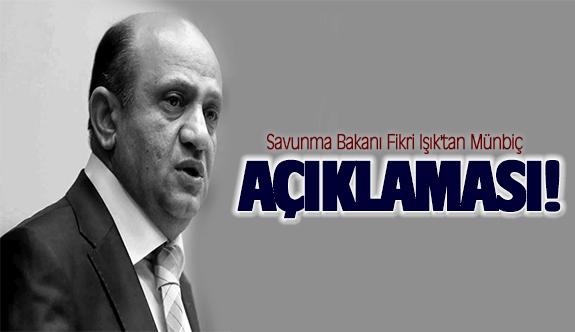 Savunma Bakanı Fikri Işık'tan Münbiç açıklaması