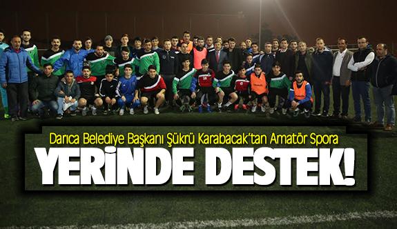 Şükrü Karabacak'tan Amatör Spora yerinde destek!