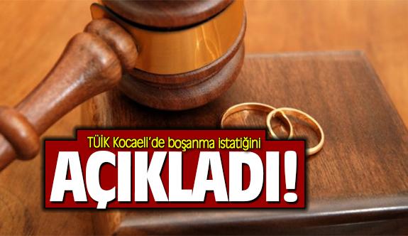 TÜİK Kocaeli'de boşanma istatiğini açıkladı!
